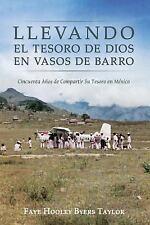Llevando el Tesoro de Dios en Vasos de Barro : Cincuenta Anos de Compartir Su...