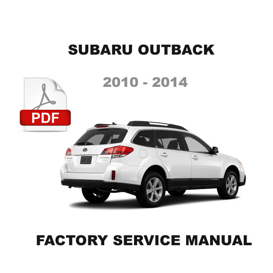 subaru outback 2010 2014 ultimate factory service repair workshop rh ebay com 2016 subaru outback factory service manual 2016 subaru outback factory service manual
