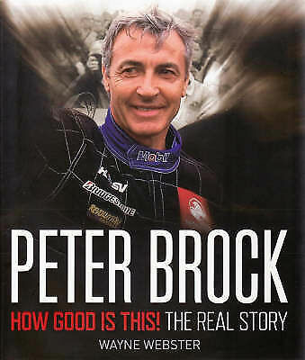 1 of 1 - Peter Brock - How Good Is This! The Real Story Wayne Webster