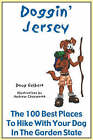 Doggin' Jersey: The 100 Best Places to Hike with Your Dog in the Garden State by Doug Gelbert (Paperback / softback, 2006)