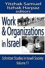 Work and Organizations in Israel by Transaction Publishers (Paperback, 2004)