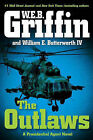 The Outlaws by W E B Griffin, William E Butterworth (Hardback, 2010)