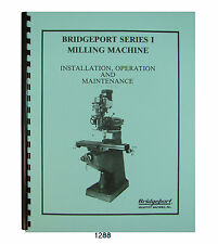 Bridgeport Series I Mill Machine Withpowerfeed Late Model Op Amp Maintenance 1288 1
