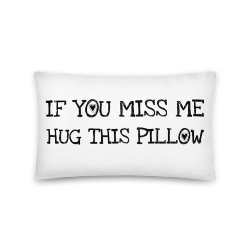 If You Miss Me Hug This Pillow long distance Relationship love gift boyfriend bi