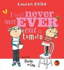 Charlie and Lola: I Will Never Not Ever Eat a Tomato by Lauren Child (2003, Picture Book, Reprint)