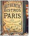 The Authentic Bistros of Paris by Francois Thomazeau (Paperback, 2006)