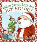 When Santa Lost His Ho! Ho! Ho! by Laura Rader (Hardback, 2008)