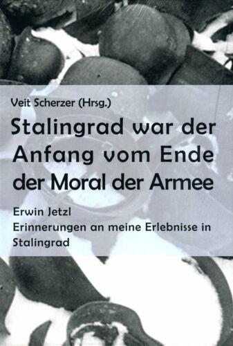 Scherzer Hrsg. Stalingrad war der Anfang vom Ende der Moral der Armee