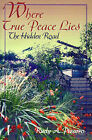 Where True Peace Lies: The Hidden Road by Rudy A Pizarro (Paperback / softback, 2001)