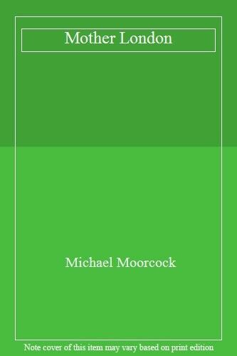 Mother London By Michael Moorc*ck. 9780140112993