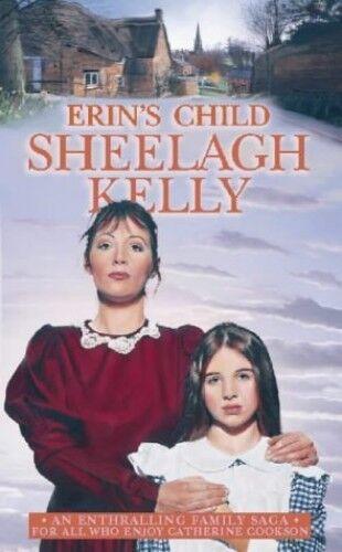 1 of 1 - Erin's Child (The Feeney family saga), Kelly, Sheelagh 0006511597