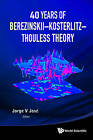 40 Years of Berezinskii - Kosterlitz - Thouless Theory by World Scientific Publishing Co Pte Ltd (Paperback, 2013)
