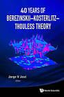40 Years of Berezinskii-Kosterlitz-Thouless Theory by World Scientific Publishing Co Pte Ltd (Hardback, 2013)