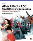 Adobe After Effects CS5 Visual Effects and Compositing Studio Techniques by Mark Christiansen (Mixed media product, 2010)