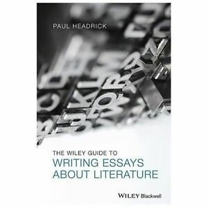 Wonder Of Science Essay  Thesis Statement Persuasive Essay also The Importance Of Learning English Essay Details About The Wiley Guide To Writing Essays About Literature By  Headrick Prof Paul Health Care Essay