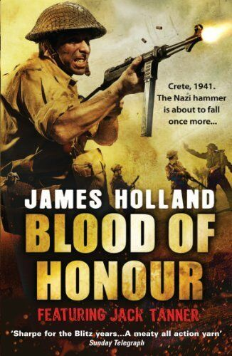 1 of 1 - Blood of Honour (Jack Tanner 3) By James Holland. 9780552773980