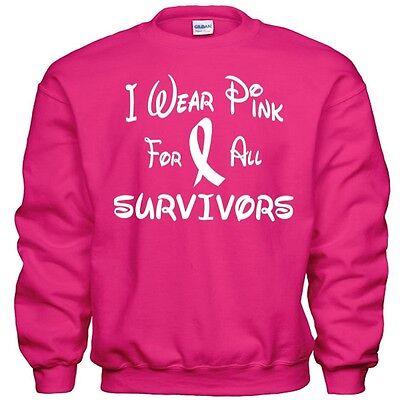 I Wear Pink For All SURVIVORS Breast Cancer Survivor Awareness Cure Sweatshirt