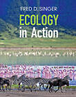 Ecology in Action by Fred D. Singer (Hardback, 2016)
