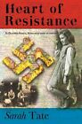 Heart of Resistance by Sarah Tate (Paperback, 2010)