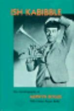 Ish Kabibble: The Autobiography of Merwyn Bogue, Reilly, Gladys B., Bogue, Merwy