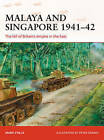 Malaya and Singapore 1941-42: The Fall of Britain's Empire in the East by Mark Stille (Paperback, 2016)