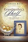 Grandmother's Shelf: Life Lessons for Successful Living by Bernice Reid (Paperback / softback, 2011)