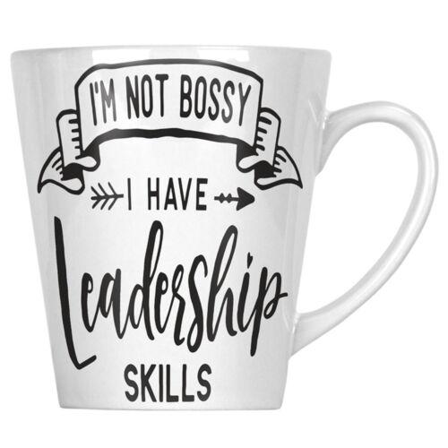 Not bossy have leadership skill 12oz Latte Mug hh245L