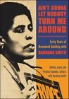 Ain't Gonna Let Nobody Turn Me Around: Forty Years of Movement Building with Barbara Smith by State University of New York Press (Paperback, 2014)