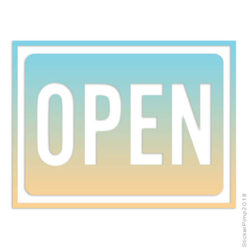 Open Business Sign Decal Sticker Choose Pattern Size #4017
