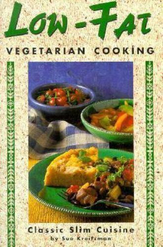 The Lowfat Vegetarian Cookbook: Classic Slim Cuisine [Vegetarian Cooking Series]