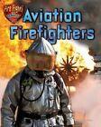 Aviation Firefighters by Nancy White (Hardback, 2014)