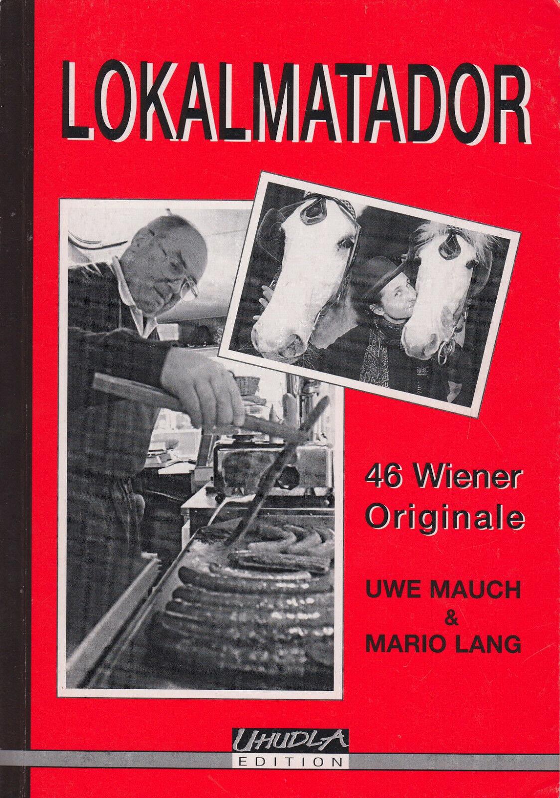 Lokalmatador - 46 Wiener Originale von Uwe Mauch und Mario Lang - Uwe Mauch und Mario Lang