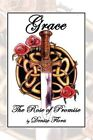 Grace: The Rose of Promise by Denise Flora (Paperback / softback, 2014)