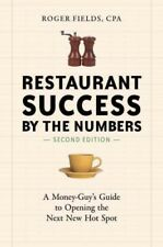 Restaurant Success by the Numbers : A Money-Guy's Guide to Opening the Next New Hot Spot by Roger Fields (2014, Paperback, Revised)