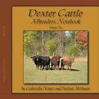 Dexter Cattle a Breeders' Notebook 9781438983417 by Gabriella Nanci Paperback