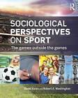 Sociological Perspectives on Sport: The Games Outside the Games by Taylor & Francis Ltd (Paperback, 2015)