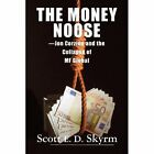 The Money Noose: Jon Corzine and the Collapse of Mf Global by Scott Skyrm (Paperback / softback, 2013)