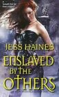Enslaved by the Others by Jess Haines (Paperback, 2014)