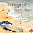 Legend of The Angel Wing Shell 9781607491347 by Kathleen Marie Steele Paperback