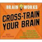 Cal 2017-cross-train Your Brain The Brain Works 9781416244363 Calendar 2016