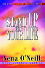 Stand Up for Your Life: One Woman's Journey Through Cancer by Nena O'Neill (Paperback / softback, 2004)