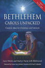 Bethlehem Carols Unpacked: Creative Ideas for Christmas Carol Services by BibleLands, Mrs Lucy Moore, Martyn Payne (Paperback, 2008)