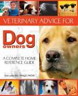 Veterinary Advice for Dog Owners : A Complete Home Reference Guide by Dick Lane (2010, Paperback)
