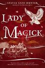 Lady of Magick: A Noctis Magicae Novel by Sylvia Izzo Hunter (Paperback / softback, 2015)