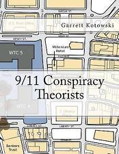 9/11 Conspiracy Theorists by Garrett Kotowski (2016, Paperback)