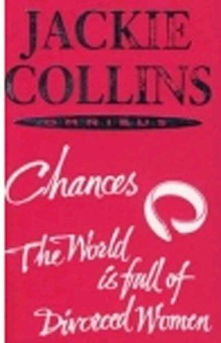 Chances and the World is Full of Divorced Women,Jackie Collins