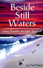 Beside Still Waters: Poetry, Proverbs, and Other Thoughts by Jay Paul Mayer (Paperback / softback, 2001)