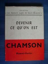 André CHAMSON Devenir ce qu'on est ( autobiographie 1959) TBE