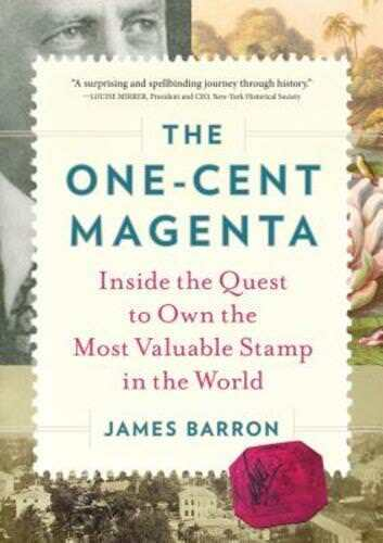 The One Cent Magenta The Obsessive Quest To Own The Most Valuable