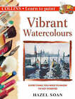 Vibrant Watercolours by Hazel Soan (Paperback, 2000)
